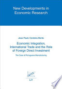 Economic Integration, International Trade and the Role of Foreign Direct Investment