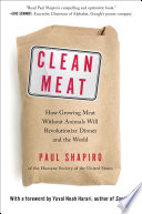 """Clean Meat: How Growing Meat Without Animals Will Revolutionize Dinner and the World"" by Paul Shapiro, Yuval Noah Harari"