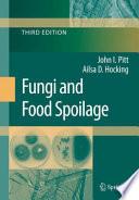 """Fungi and Food Spoilage"" by John I. Pitt, Ailsa D. Hocking"