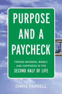 Purpose and a paycheck: finding meaning, money, and happiness in the second half of life