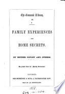 Family experiences and home secrets  by E  Copley and others
