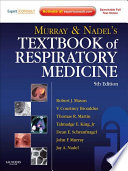 """Murray and Nadel's Textbook of Respiratory Medicine E-Book: 2-Volume Set"" by Robert J. Mason, V.Courtney Broaddus, Thomas R Martin, Talmadge E King, Dean Schraufnagel, John F. Murray, Jay A. Nadel"