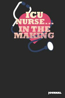 Icu Nurse Journal In The Making Journal Notebook Gift 6 X 9 110 Blank Pages