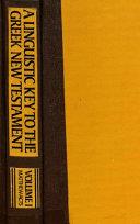 A Linguistic Key To The Greek New Testament Romans Revelation