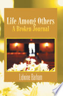 Life Among Others  a Broken Diary Journal