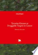 Tyrosine Kinases as Druggable Targets in Cancer