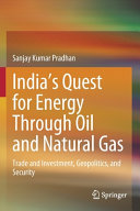 India   s Quest for Energy Through Oil and Natural Gas Book
