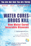 Water Cures  Drugs Kills