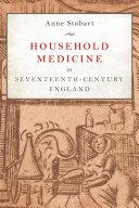 Household Medicine in Seventeenth-Century England Book