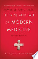 The Rise and Fall of Modern Medicine Book