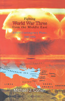 Fighting World War Three from the Middle East