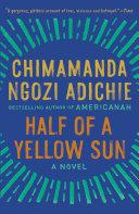 Half Of A Yellow Sun Chimamanda Ngozi Adichie Google Books