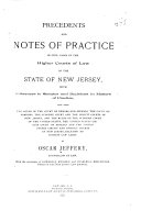 Precedents and Notes of Practice in Civil Cases in the Higher Courts of Law of the State of New Jersey