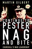 Continue to Pester, Nag and Bite