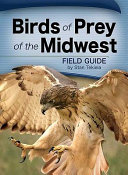 Birds of Prey of the Midwest Field Guide Book