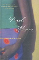 Purple Hibiscus A Novel Chimamanda Ngozi Adichie Google Books