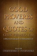 Good Proverbs and Quotes of Chukwuemeka E.O.
