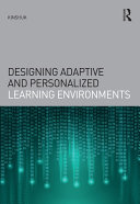 Designing Adaptive and Personalized Learning Environments