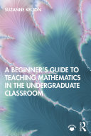A Beginner's Guide to Teaching Mathematics in the Undergraduate Classroom Pdf/ePub eBook