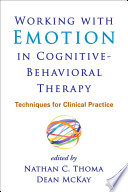 Working with Emotion in Cognitive Behavioral Therapy Book