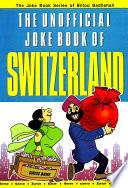 The Unofficial Joke Book Of Switzerland Book PDF