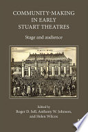 Community Making In Early Stuart Theatres