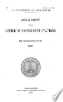 Annual Report of the Office of Experiment Stations for the Year Ended ...