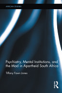 Psychiatry, Mental Institutions, and the Mad in Apartheid South Africa Pdf/ePub eBook