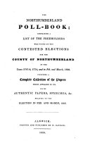 The Northumberland Poll-Book; Containing a List of the ...