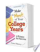 Make The Most of Your College Years Book