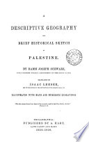 A Descriptive Geography and Brief Historical Sketch of Palestine