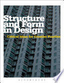 Structure and Form in Design  : Critical Ideas for Creative Practice