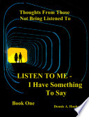 LISTEN TO ME-I Have Something To Say Book I