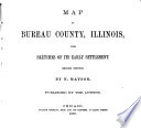 Map of Bureau County  Illinois  with Sketches of Its Early Settlement Book PDF