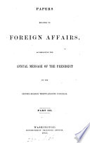 Papers relating to foreign affairs  afterw   Foreign relations of the United States Book