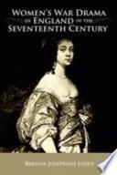 Women's War Drama in England in the Seventeenth Century