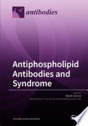 Antiphospholipid Antibodies and Syndrome