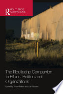 The Routledge Companion To Ethics Politics And Organizations