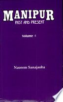 """""""Manipur, Past and Present: The Heritage and Ordeals of a Civilization"""" by Naorem Sanajaoba"""