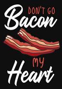 Don t Go Bacon My Heart