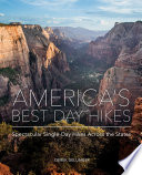 """America's Best Day Hikes: Spectacular Single-Day Hikes Across the States"" by Derek Dellinger"