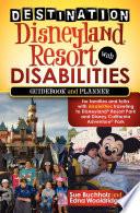 Destination Disneyland Resort with Disabilities Book
