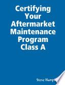 Certifying Your Aftermarket Maintenance Program Class A