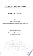 Tactical Deductions from the War of 1870 71