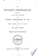 The Revised Ordinances Of 1890 Of The City Of Boston And The Revised Regulations Of 1890 Of The Board Of Aldermen Of The City Of Boston Being The 10th Revision