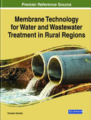 Membrane Technology for Water and Wastewater Treatment in Rural Regions Book