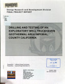 Drilling and Testing of an Exploratory Well Truckhaven Geothermal Area Imperial County California