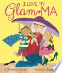 I Love My Glam ma