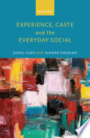 Experience  Caste  and the Everyday Social
