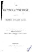 The Frontier of the Rhine and the Meeting at Baden Baden  Letter from Berlin to the    Newcastle Journal